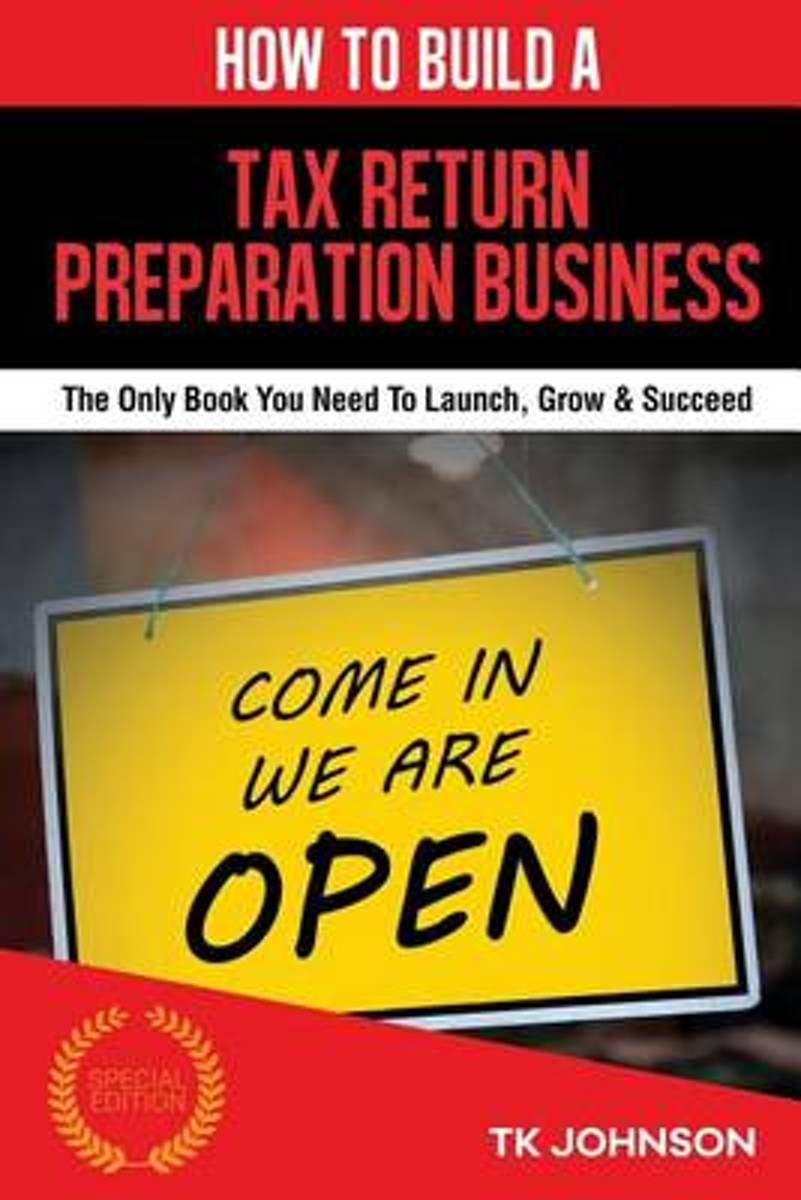 How to Build a Tax Return Preparation Business (Special Edition)