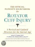 The Official Patient's Sourcebook On Rotator Cuff Injury