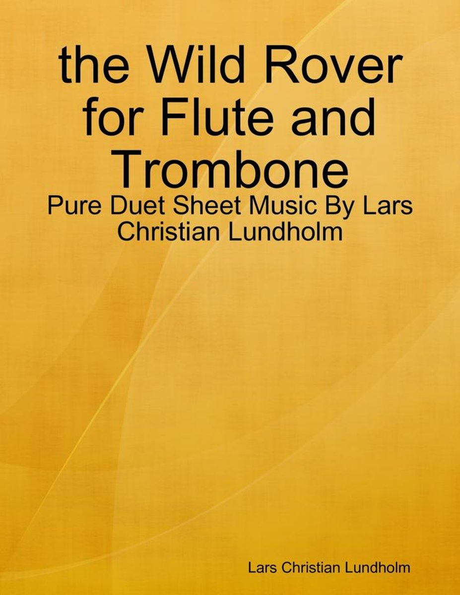 the Wild Rover for Flute and Trombone - Pure Duet Sheet Music By Lars Christian Lundholm