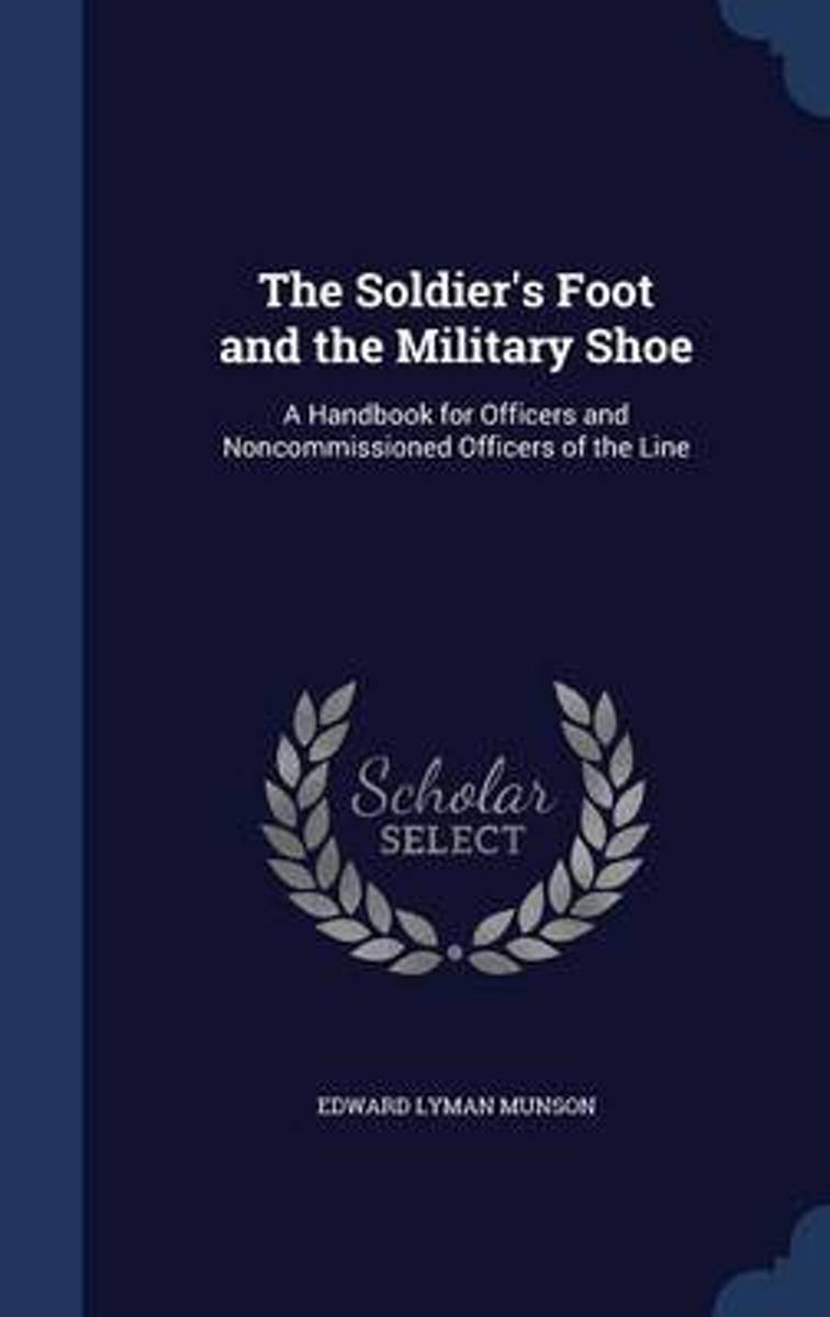 The Soldier's Foot and the Military Shoe