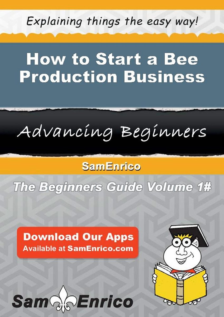How to Start a Bee Production Business