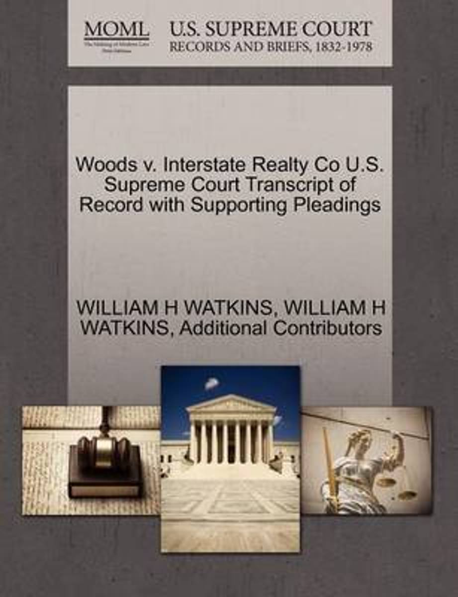Woods V. Interstate Realty Co U.S. Supreme Court Transcript of Record with Supporting Pleadings