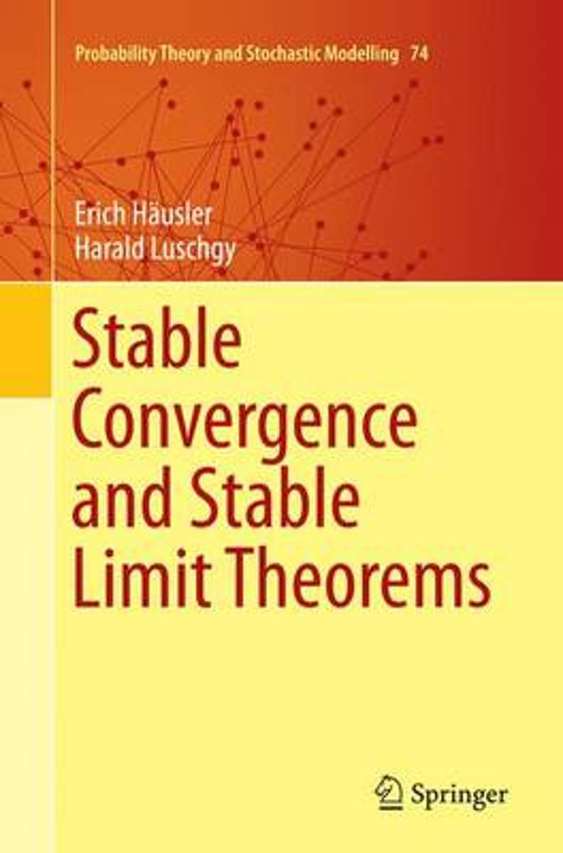 Stable Convergence and Stable Limit Theorems