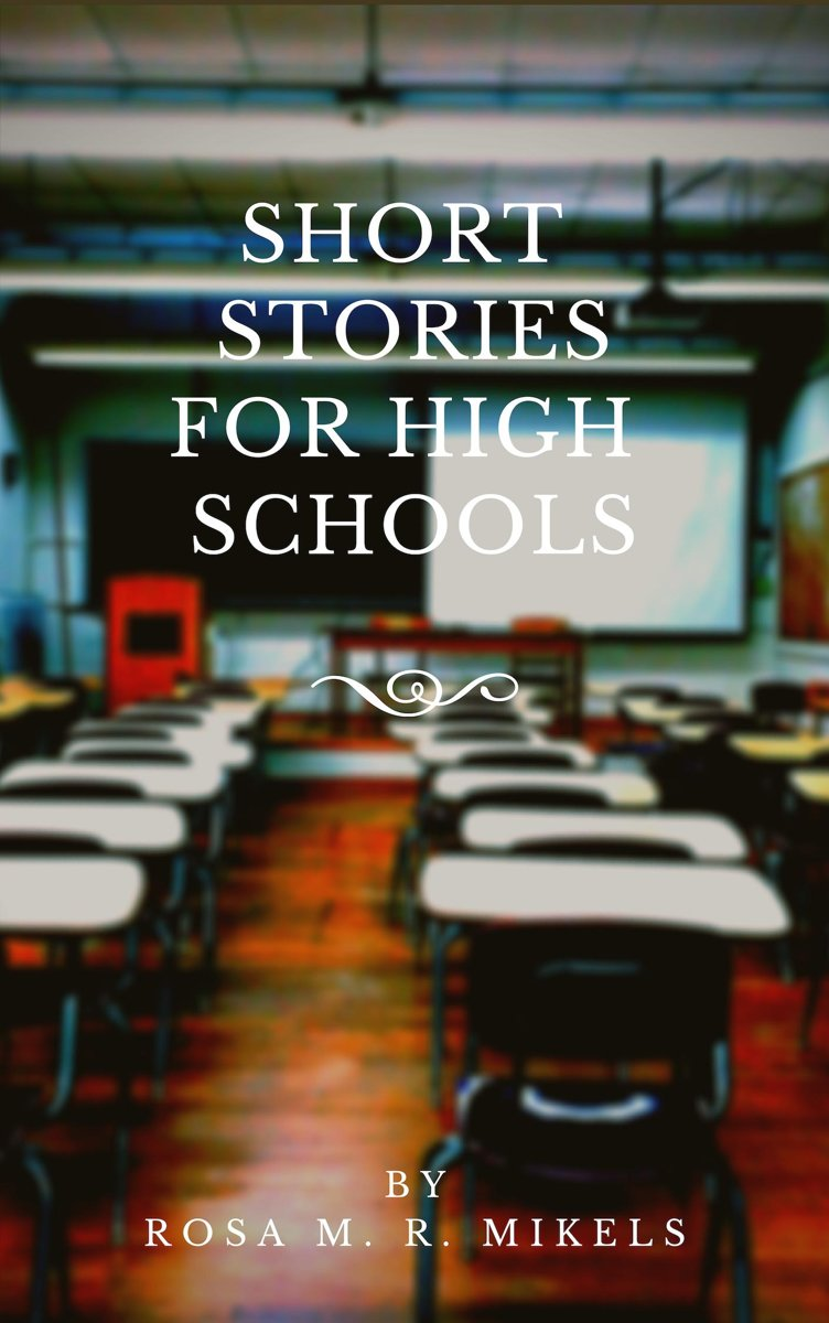 SHORT STORIES FOR HIGH SCHOOLS