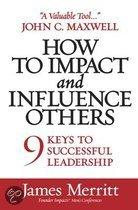 How to Impact and Influence Others