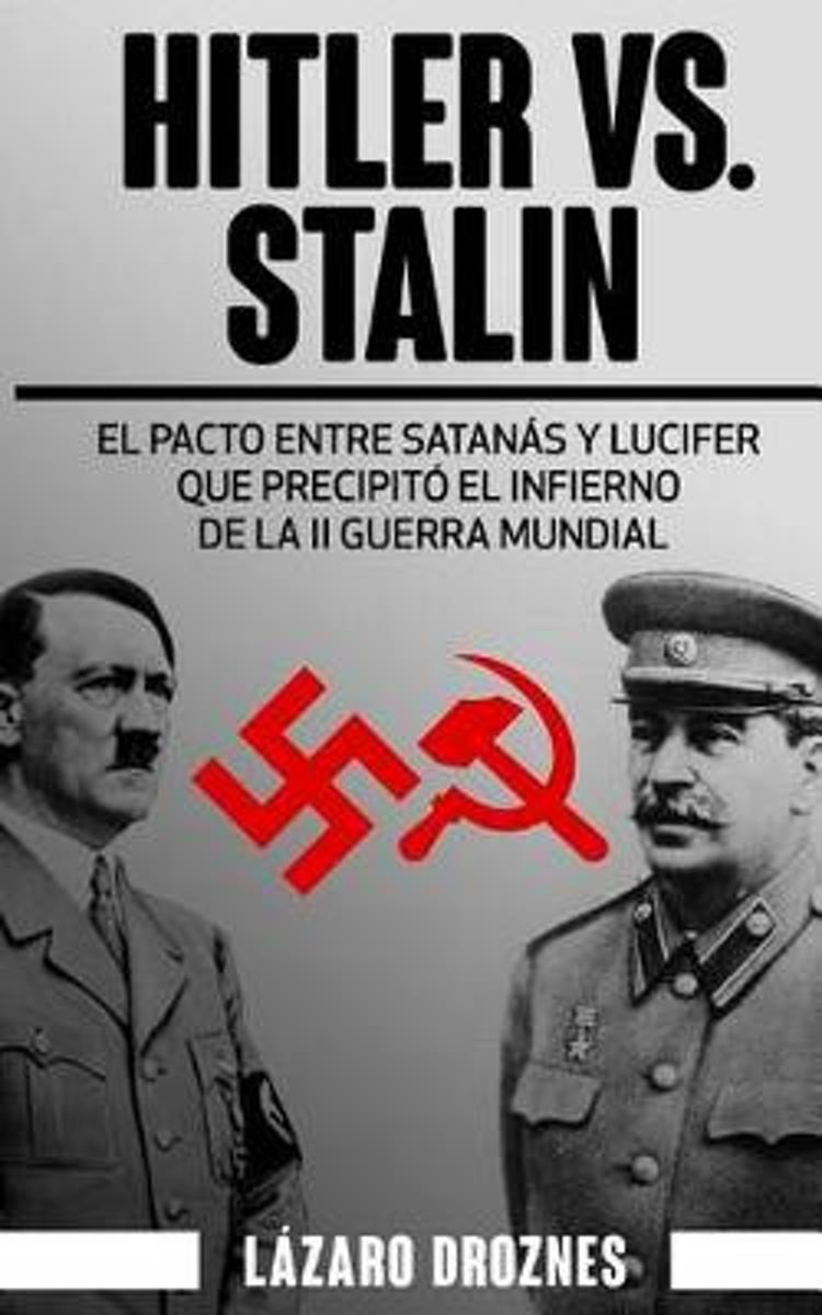 Hitler vs. Stalin.