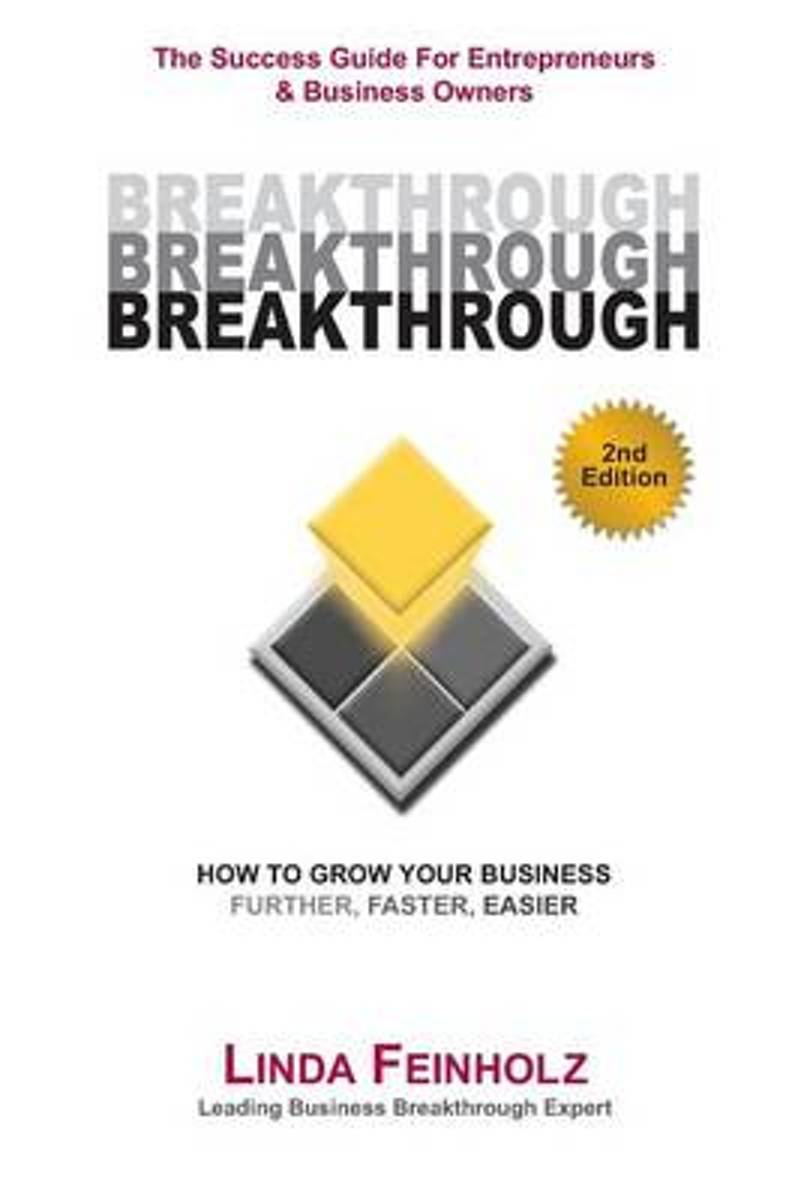 Breakthrough - The Success Guide for Entrepreneurs and Business Owners - 2nd Edition