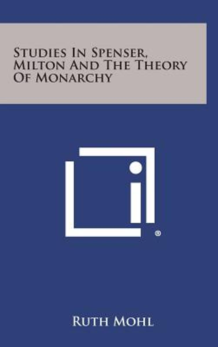 Studies in Spenser, Milton and the Theory of Monarchy