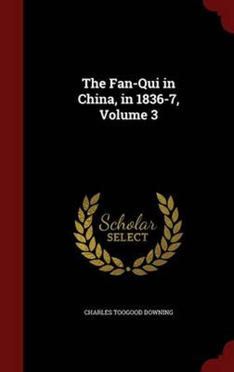 The Fan-Qui in China, in 1836-7; Volume 3