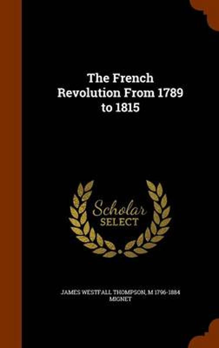 The French Revolution from 1789 to 1815