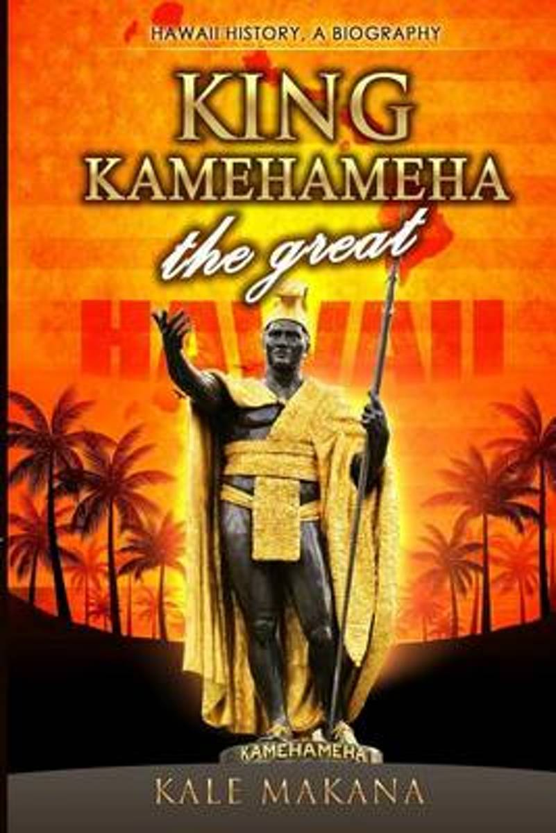 King Kamehameha the Great