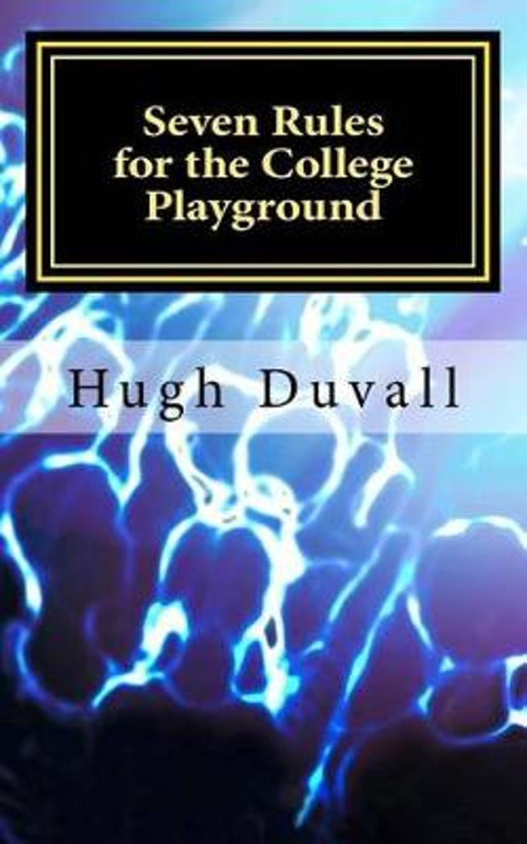 Seven Rules for the College Playground