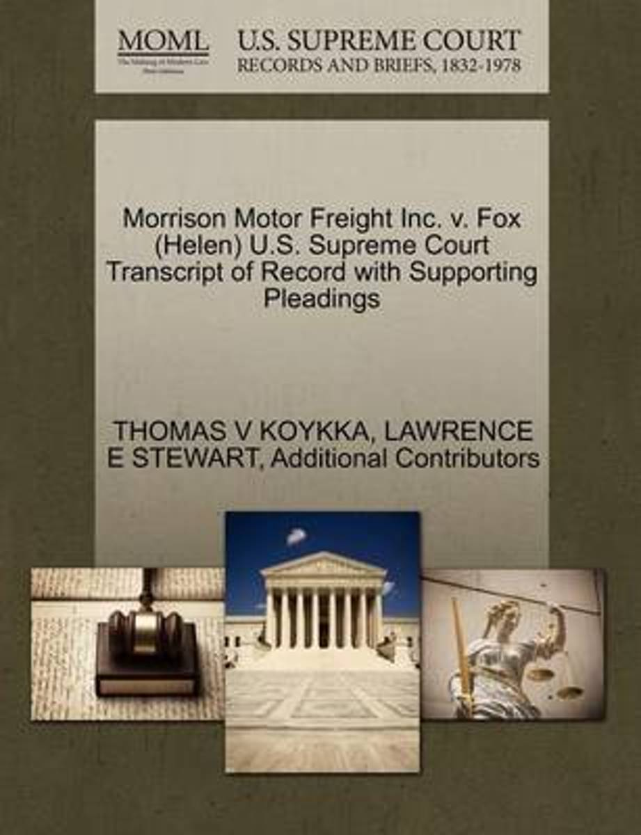Morrison Motor Freight Inc. V. Fox (Helen) U.S. Supreme Court Transcript of Record with Supporting Pleadings