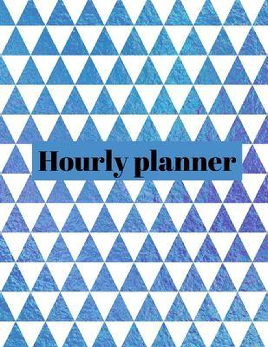 Hourly planner: Daily planner, organizer, journal, book, for kids, mens, womens.