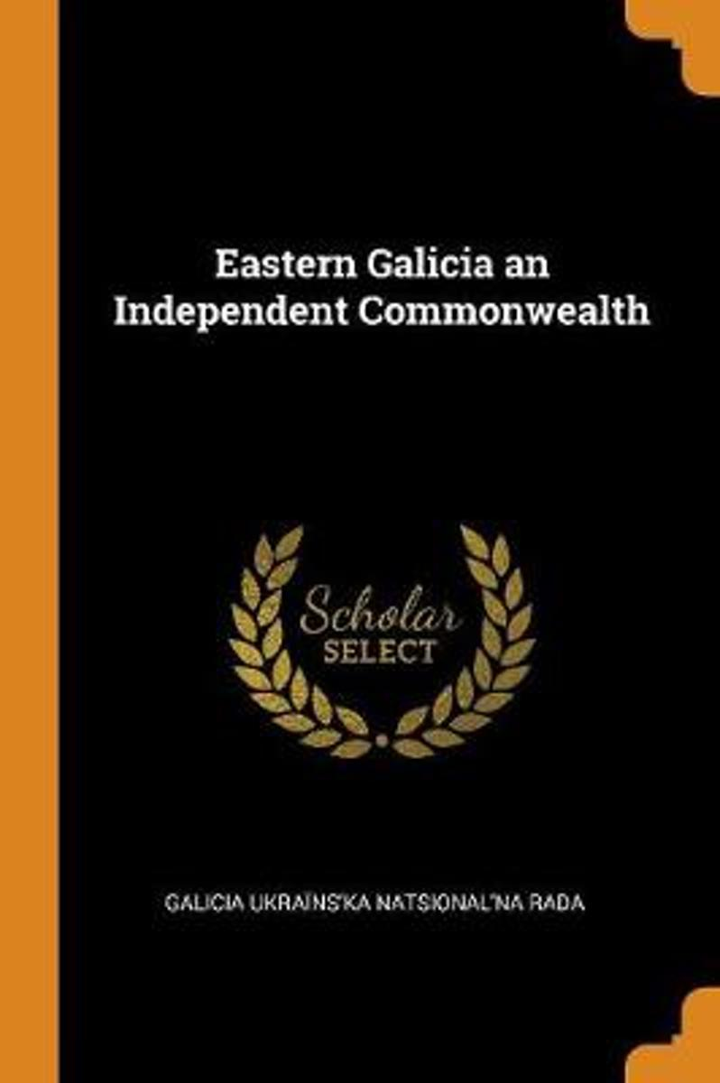 Eastern Galicia an Independent Commonwealth