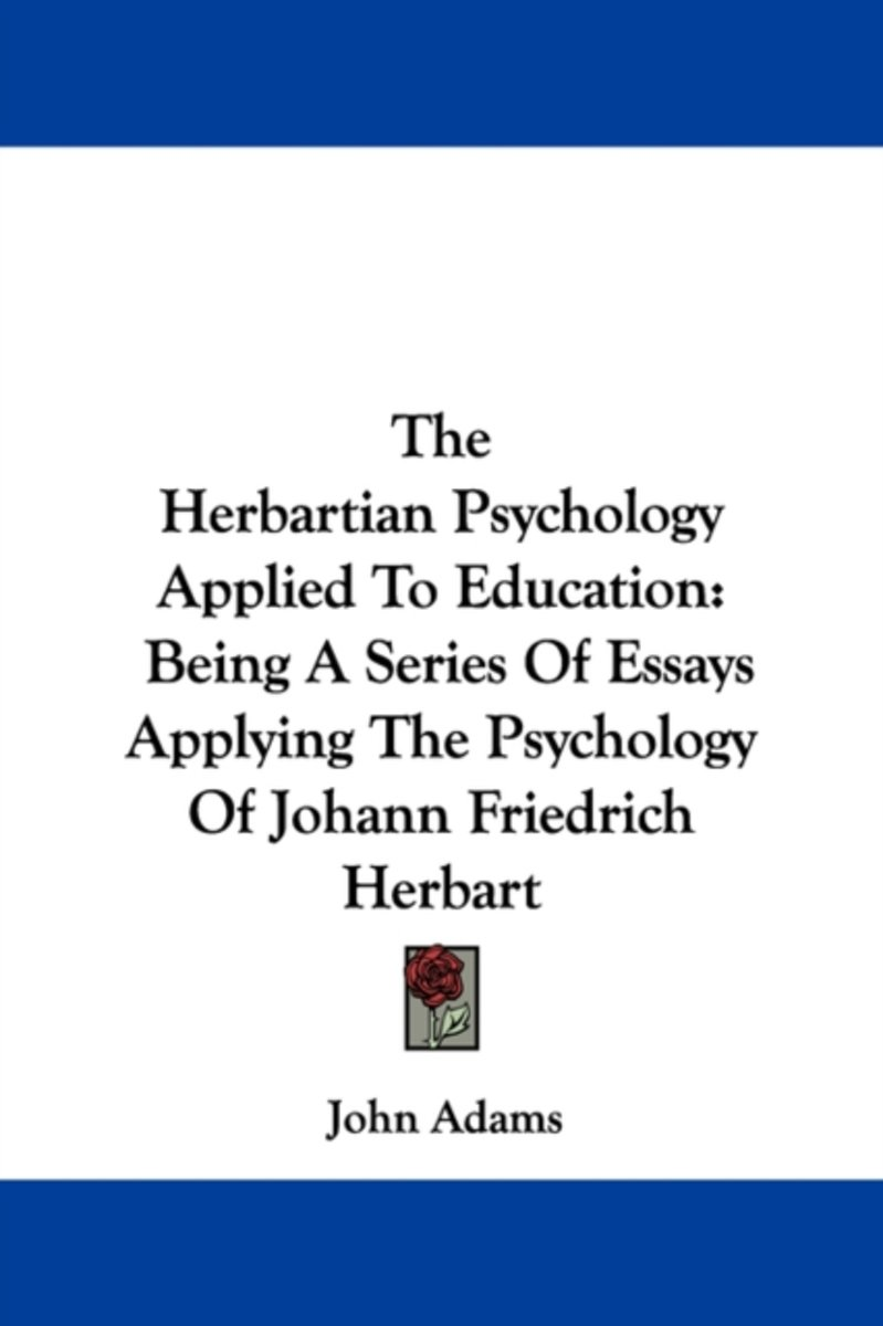 The Herbartian Psychology Applied to Education