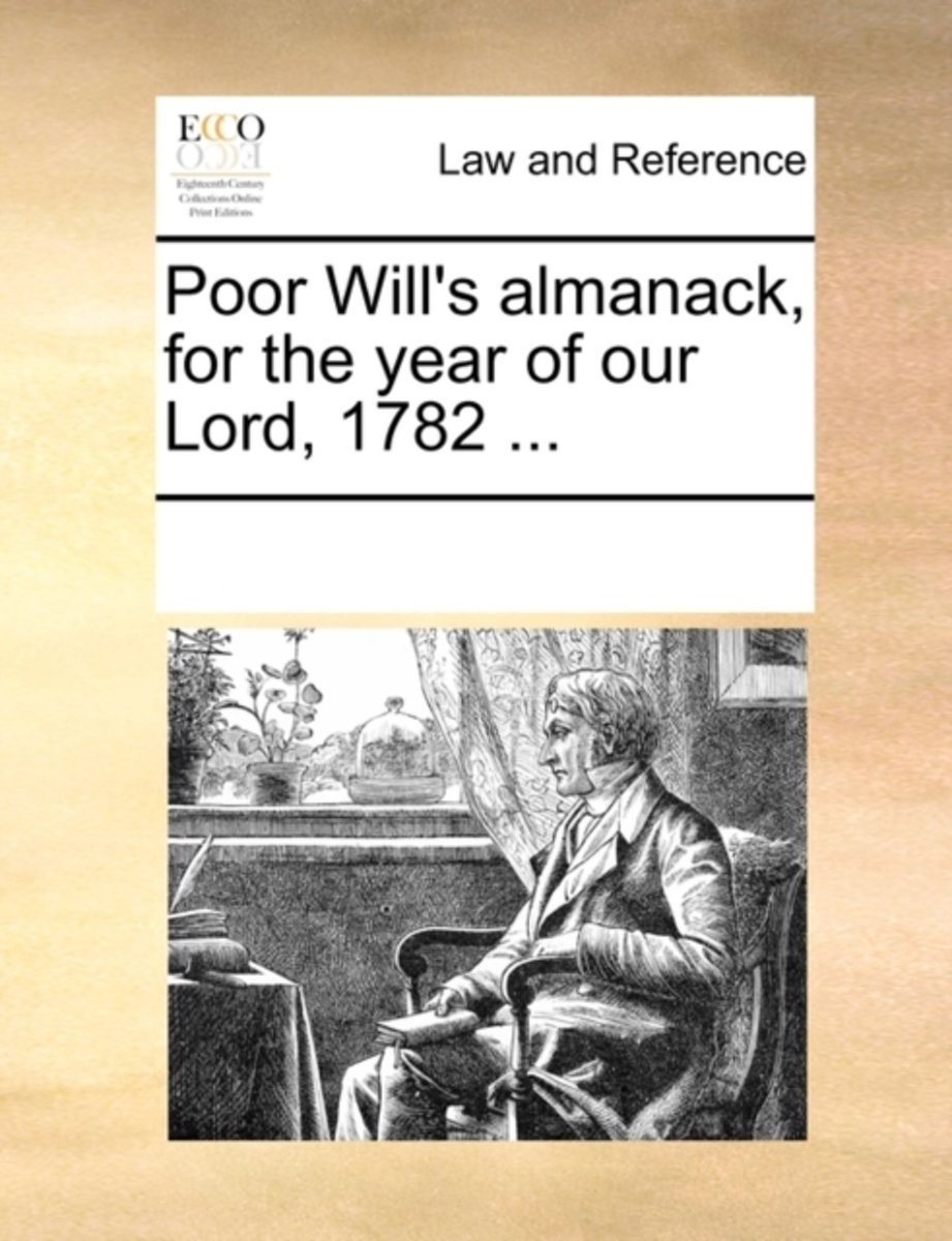Poor Will's Almanack, for the Year of Our Lord, 1782
