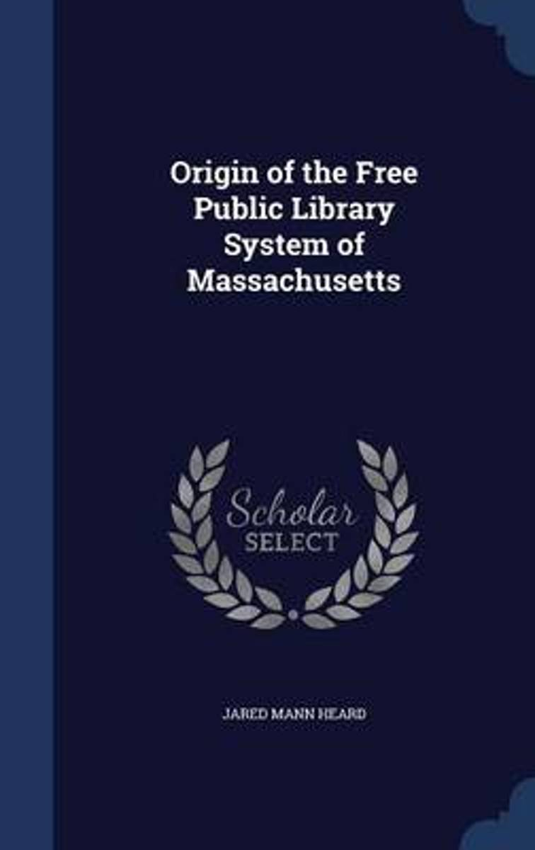 Origin of the Free Public Library System of Massachusetts
