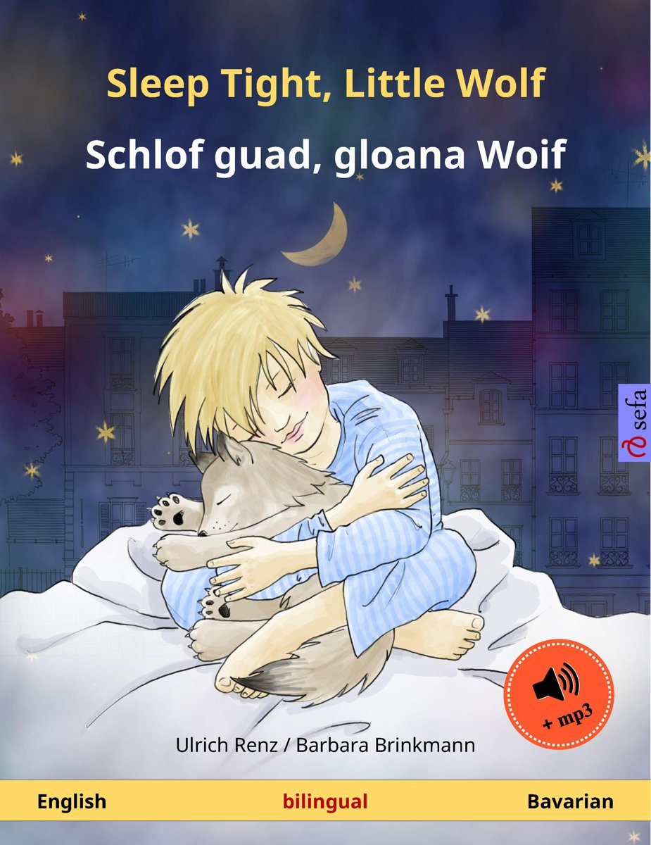 Sleep Tight, Little Wolf – Schlof guad, gloana Woif (English – Bavarian). Bilingual children's book, age 2-4 and up, with mp3 audiobook for download