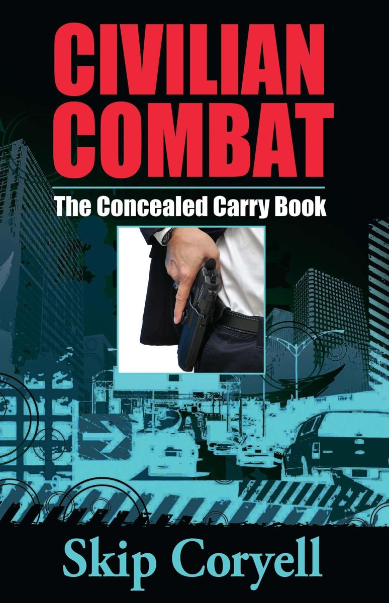 Civilian Combat The Concealed Carry Book