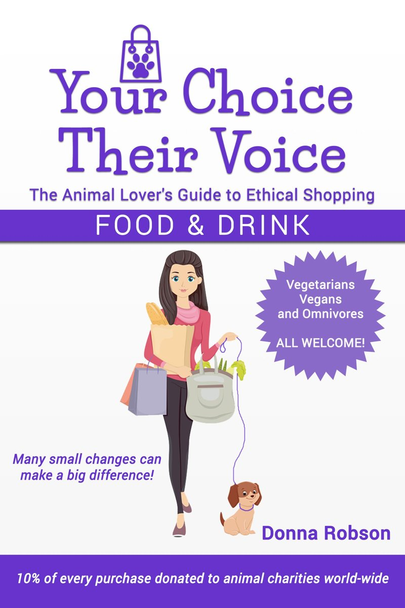 Your Choice Their Voice - The Animal Lover's Guide to Ethical Shopping (Food and Drink)