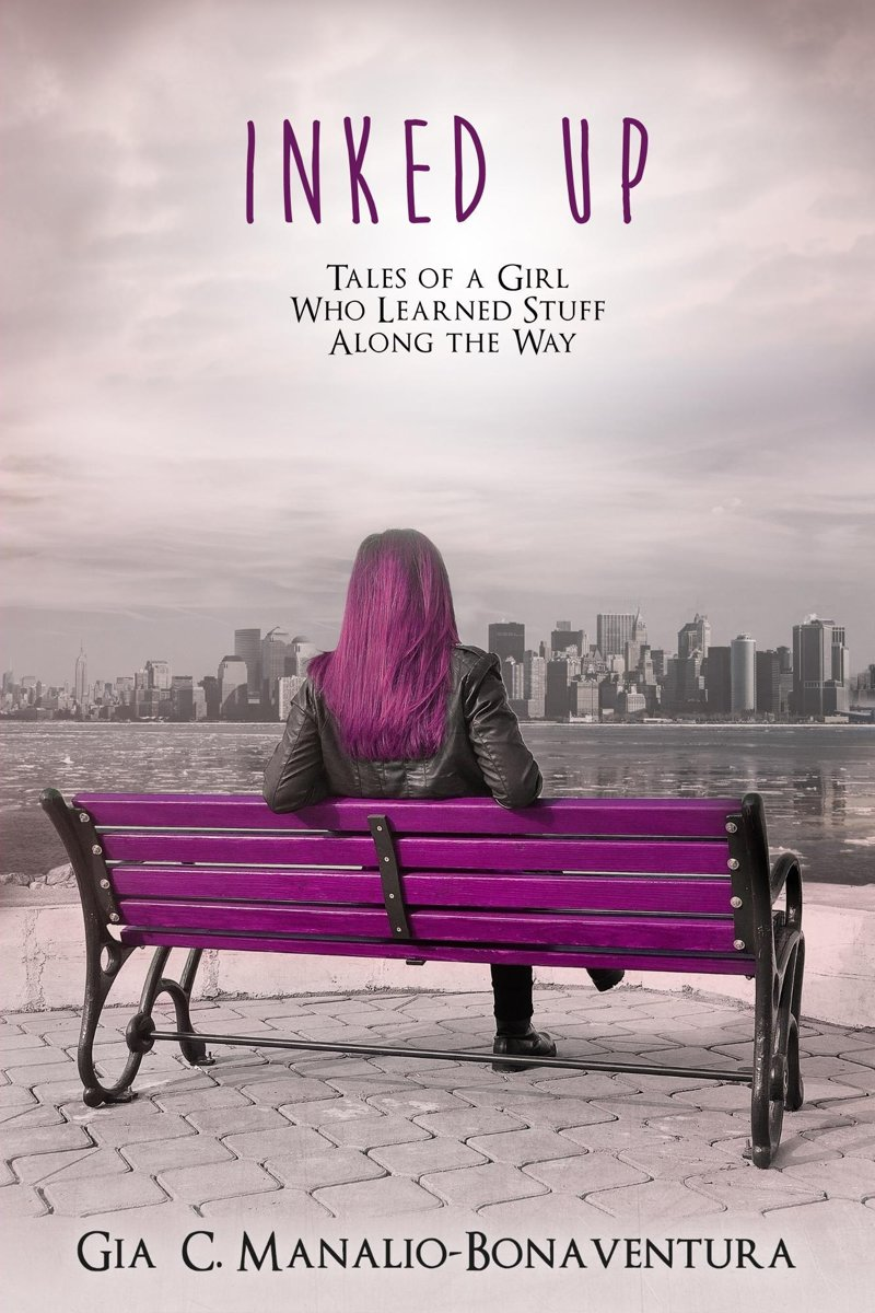 Inked Up: Tales of a Girl Who Learned Stuff Along the Way