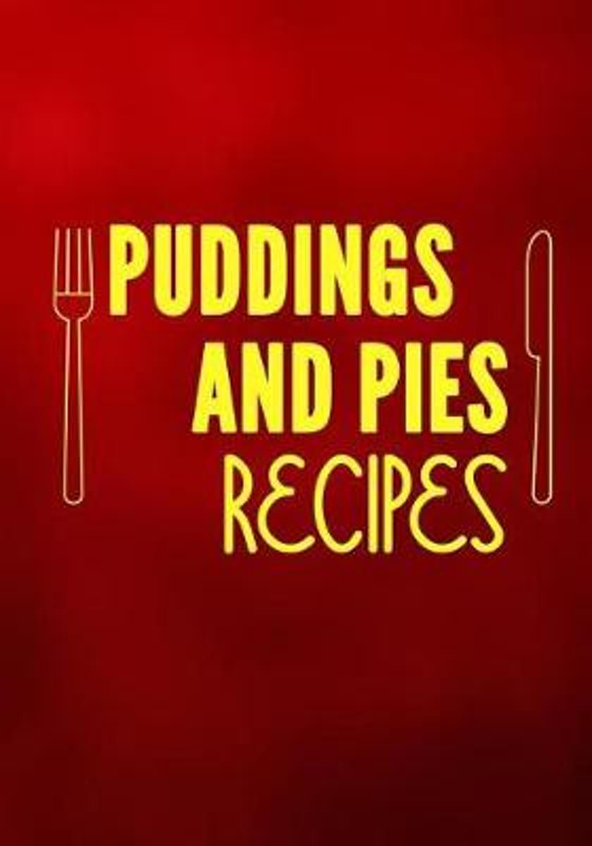 Puddings and Pies Recipes