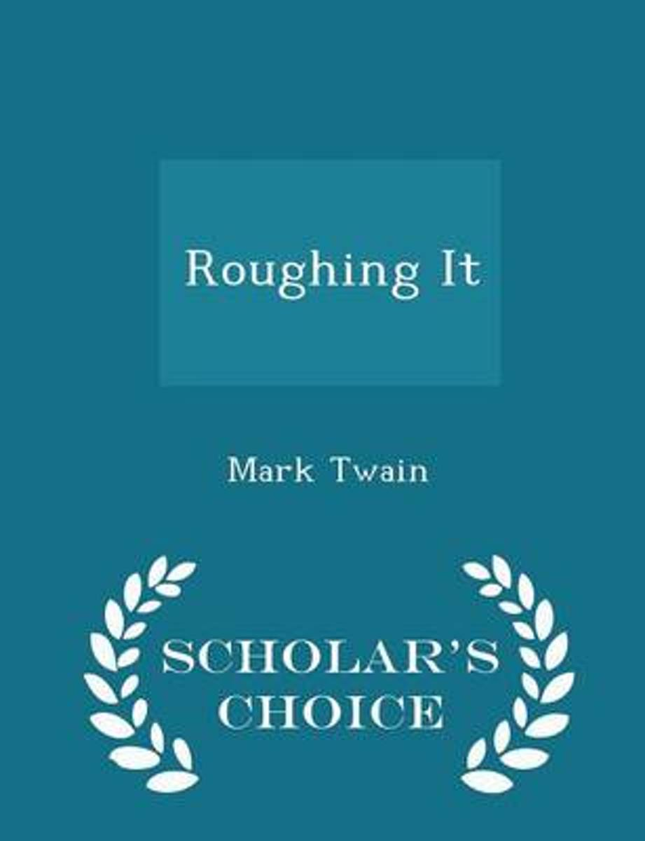 Roughing It - Scholar's Choice Edition