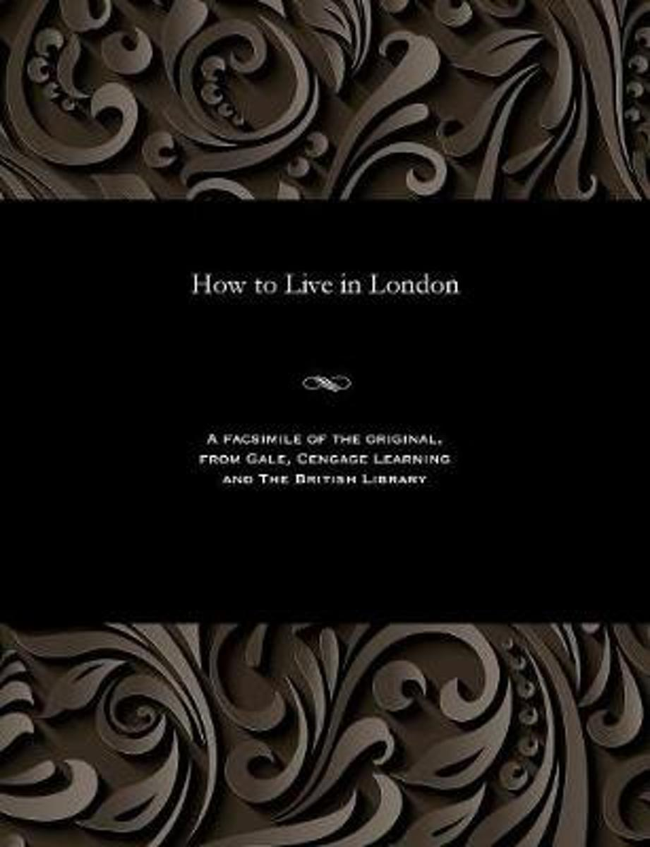 How to Live in London