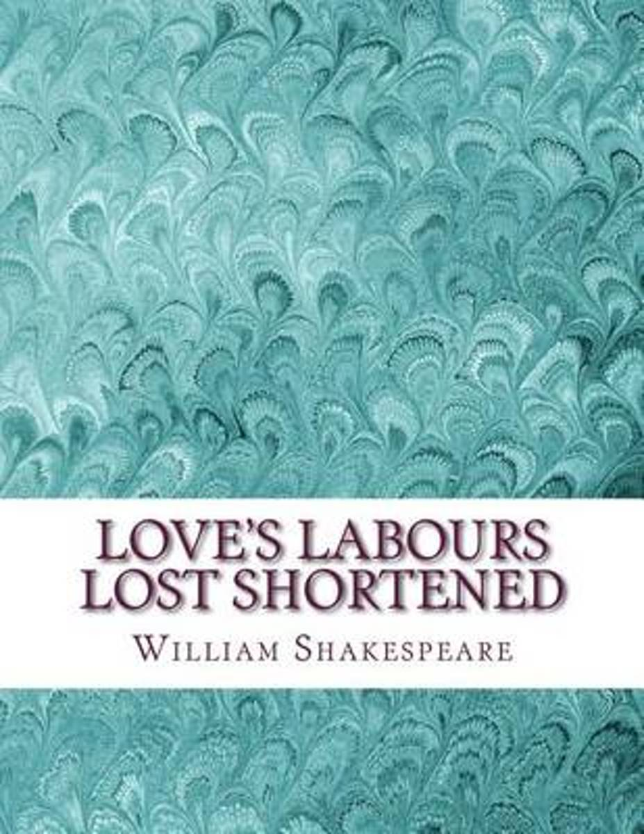 Love's Labours Lost Shortened
