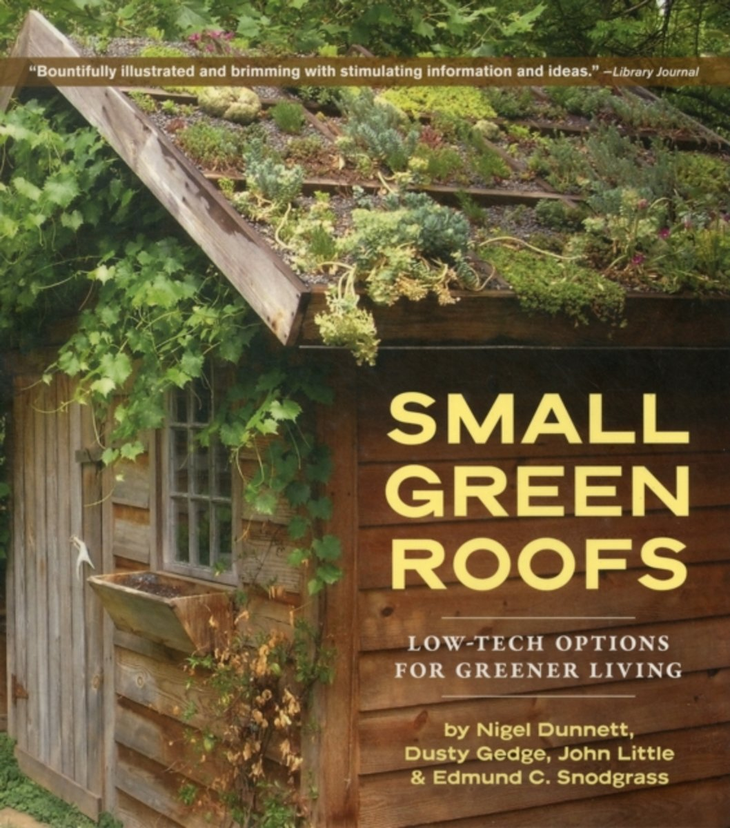 Small Green Roofs Low-Tech Options for Greener Living