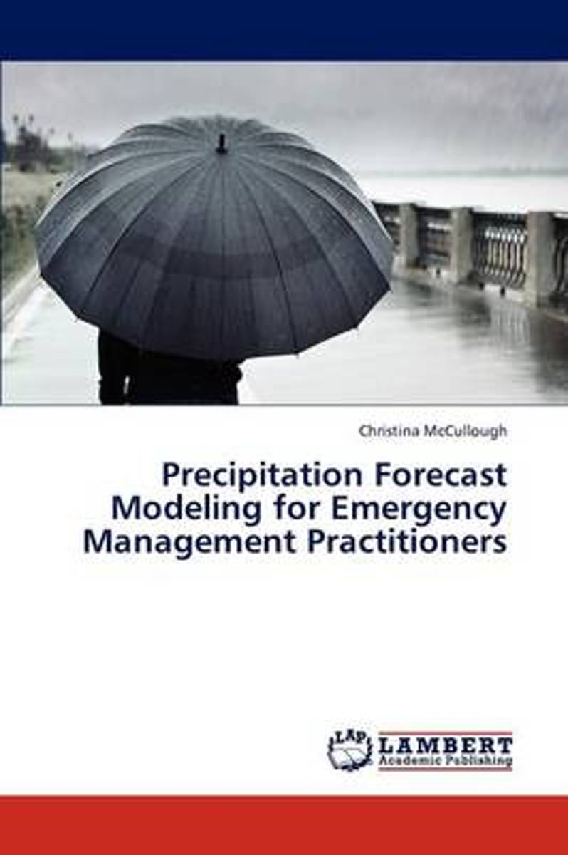 Precipitation Forecast Modeling for Emergency Management Practitioners