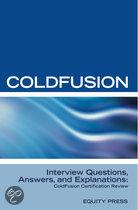 Coldfusion Interview Questions, Answers, and Explanations