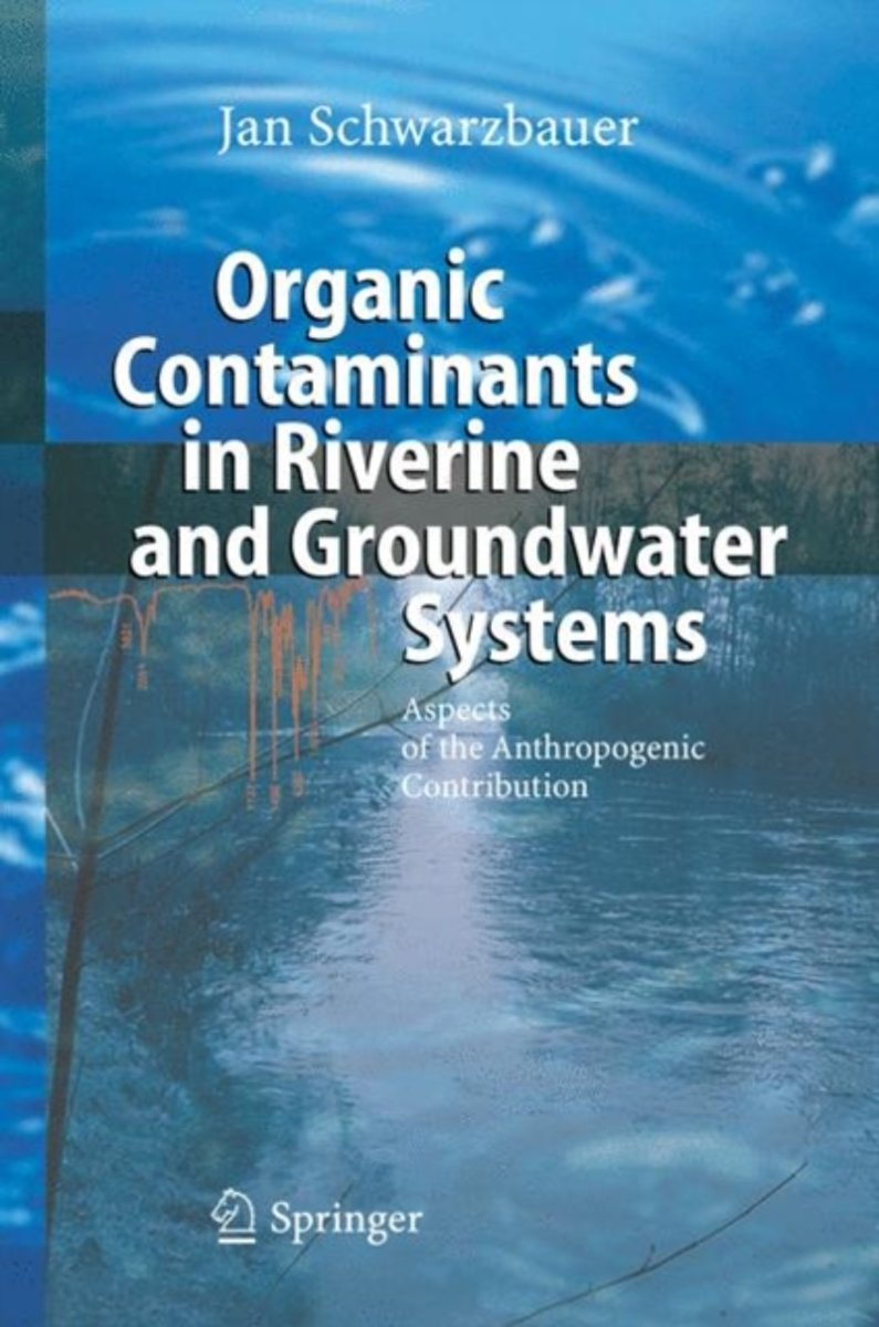 Organic Contaminants in Riverine and Groundwater Systems