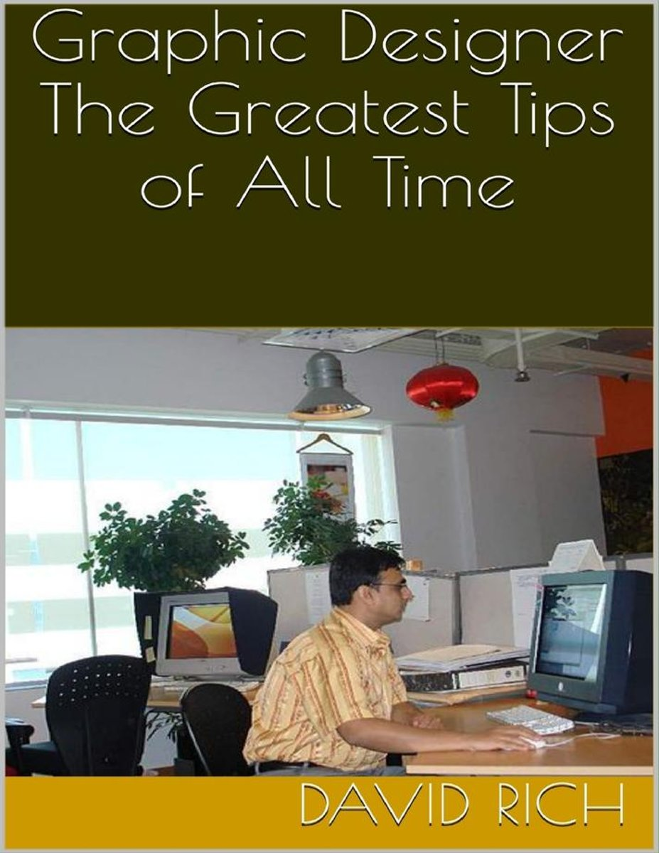 Graphic Designer: The Greatest Tips of All Time