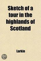Sketch Of A Tour In The Highlands Of Scotland