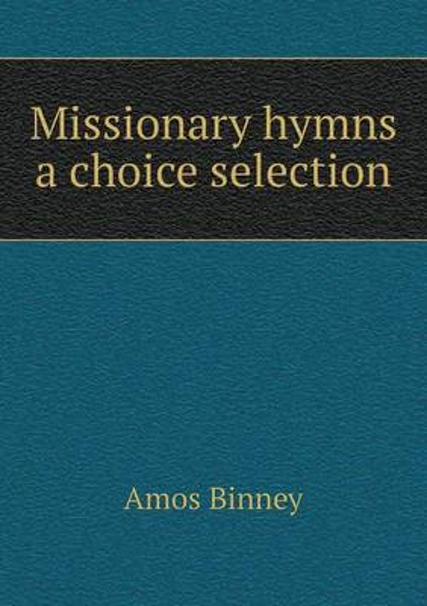Missionary Hymns a Choice Selection