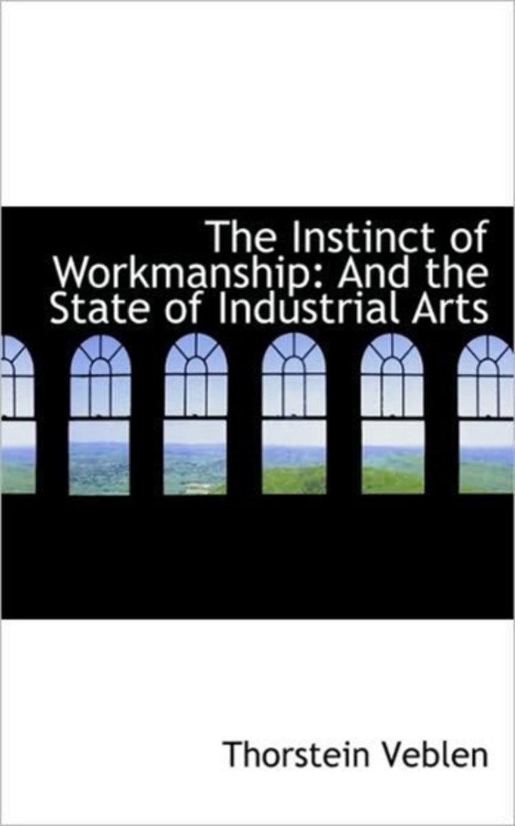 The Instinct of Workmanship