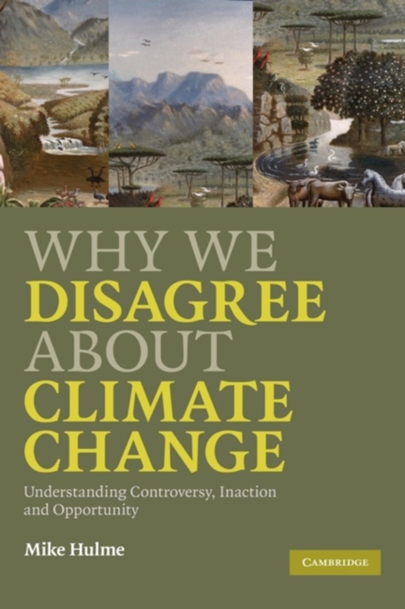 Why We Disagree about Climate Change