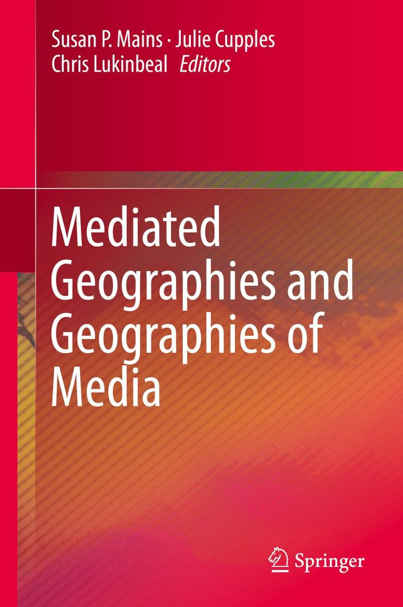 Mediated Geographies and Geographies of Media