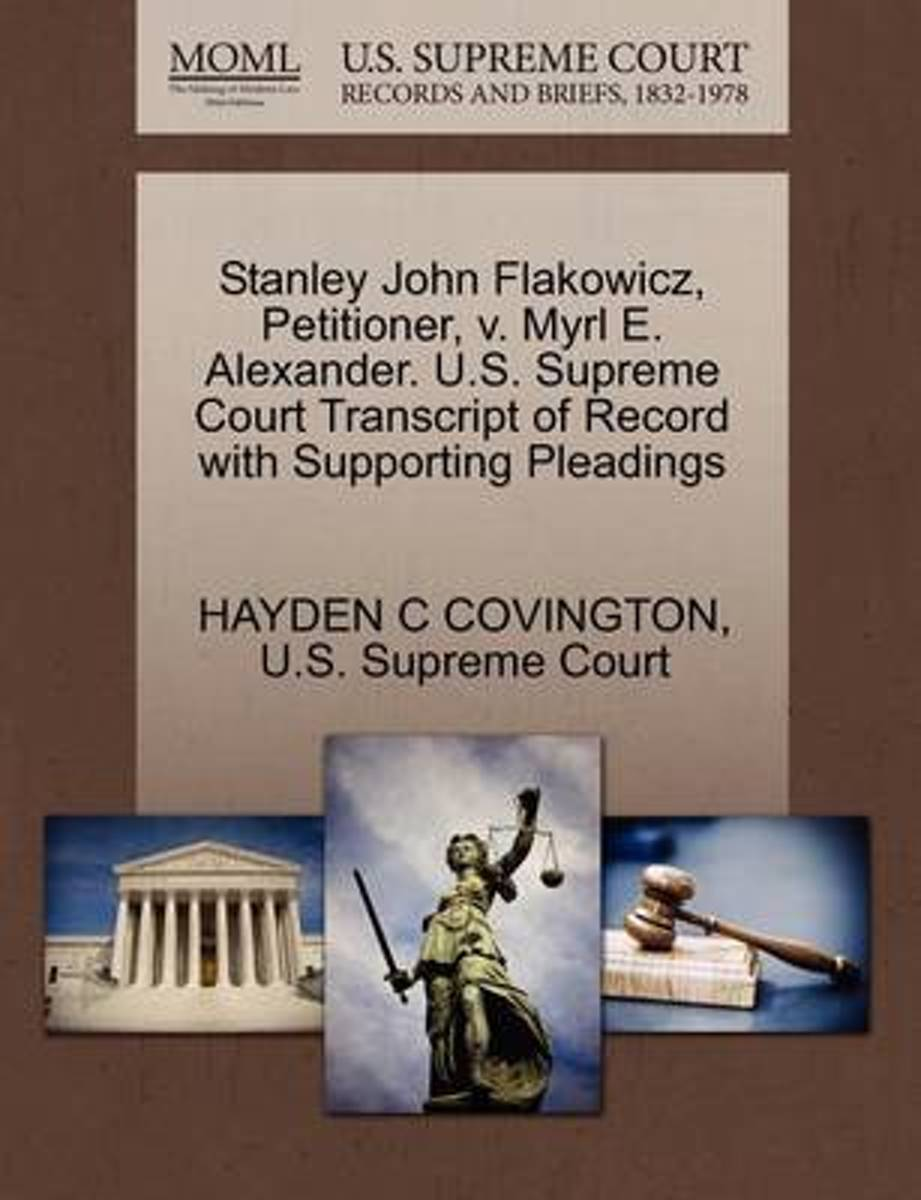 Stanley John Flakowicz, Petitioner, V. Myrl E. Alexander. U.S. Supreme Court Transcript of Record with Supporting Pleadings