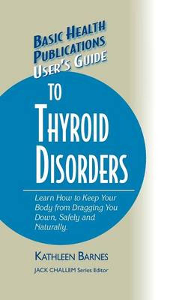 User's Guide to Thyroid Disorders