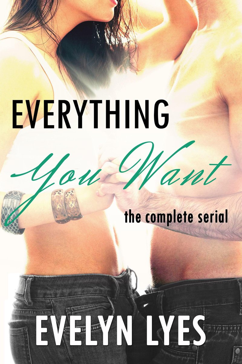 Everything You Want: The Complete Serial