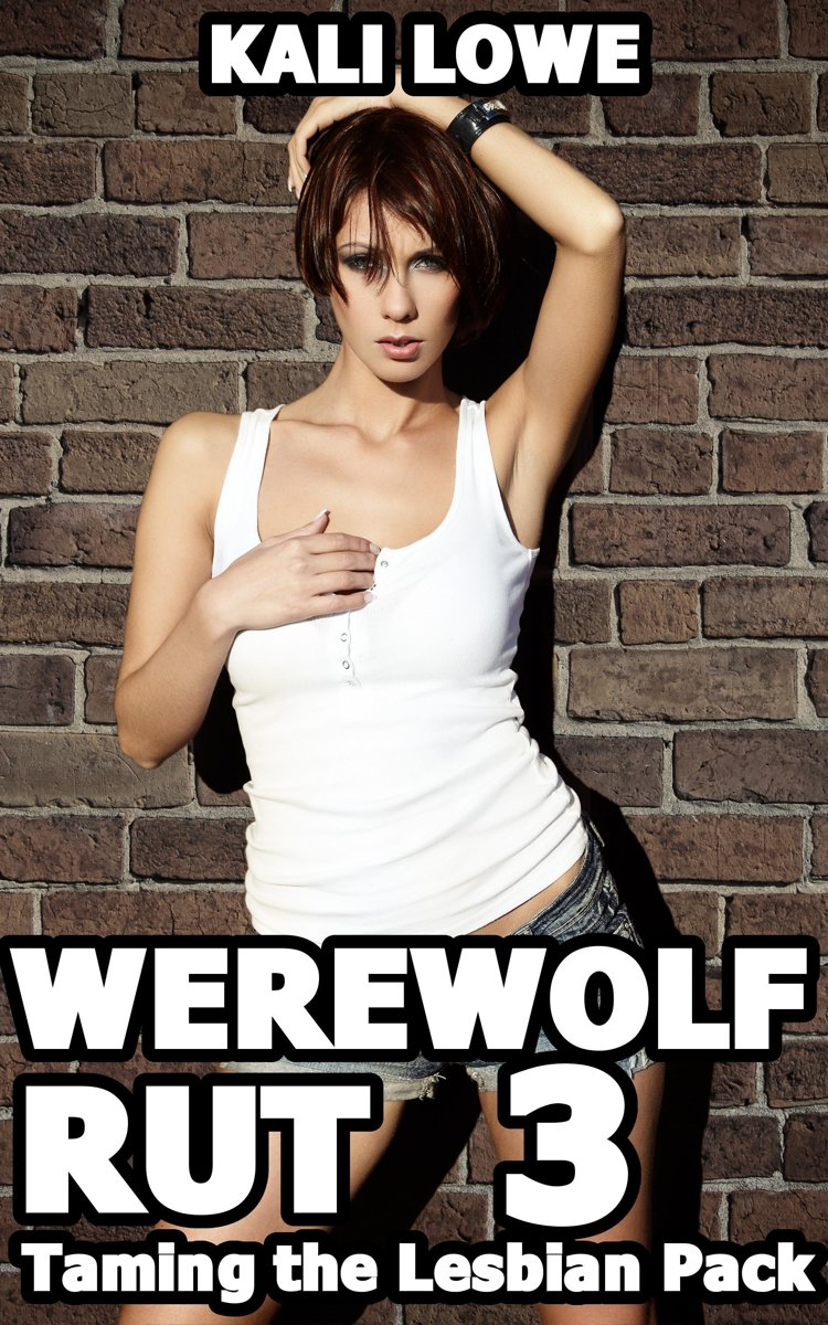 Werewolf Rut 3: Taming The Lesbian Pack