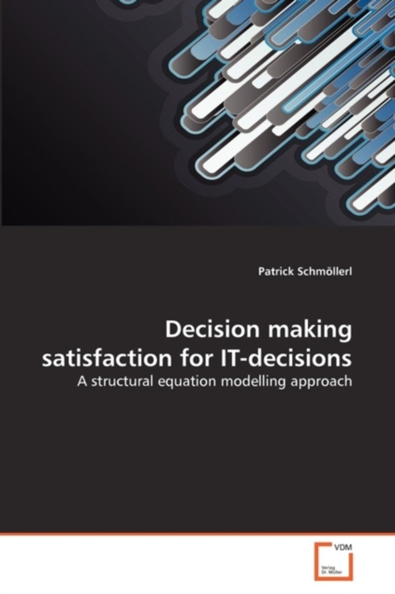 Decision Making Satisfaction for It-Decisions