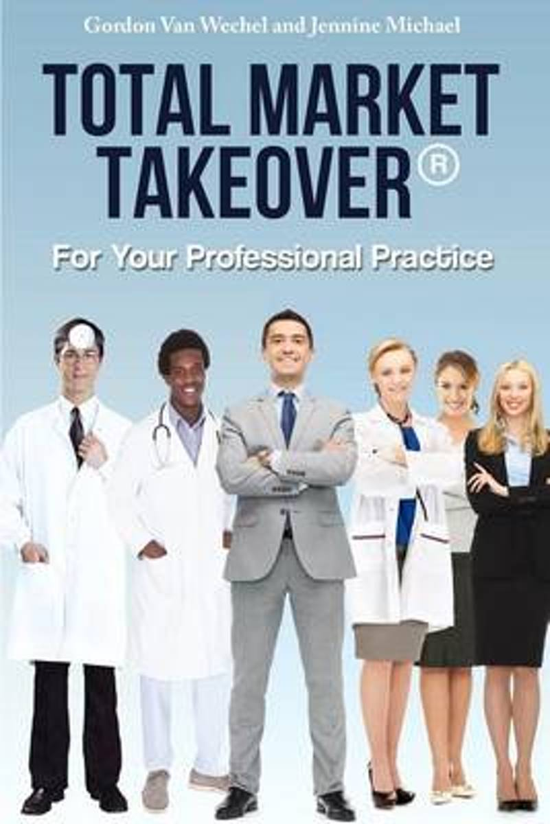 Total Market Takeover(r) for Your Professional Practice