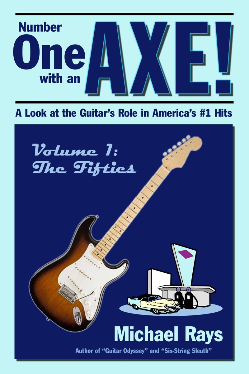 Number One with an Axe! A Look at the Guitar's Role in America's #1 Hits