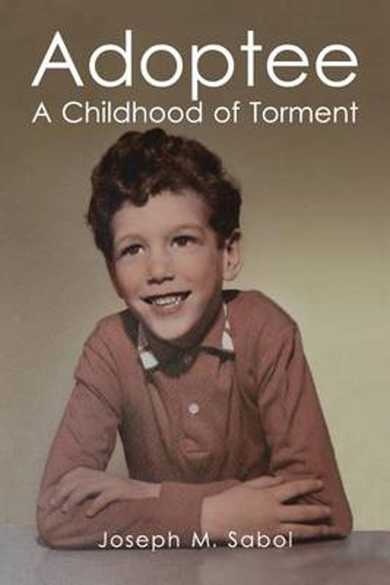 Adoptee - A Childhood of Torment