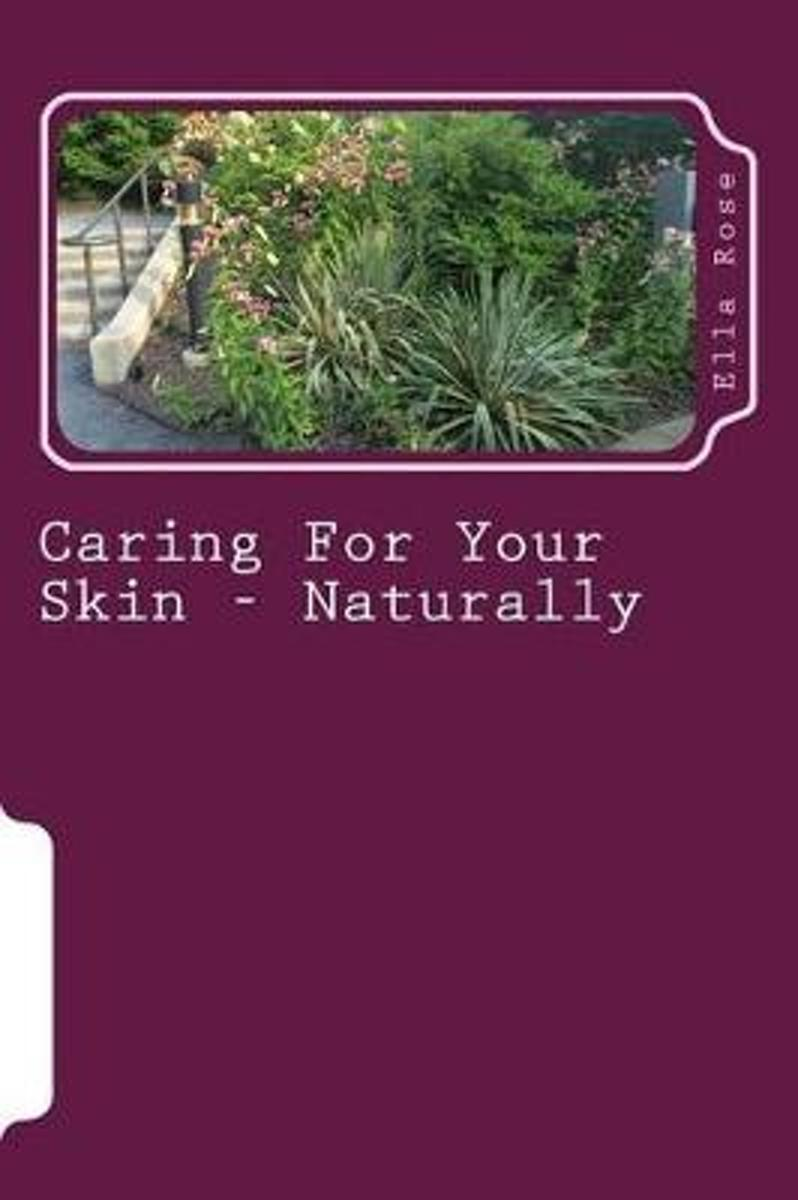 Caring for Your Skin - Naturally