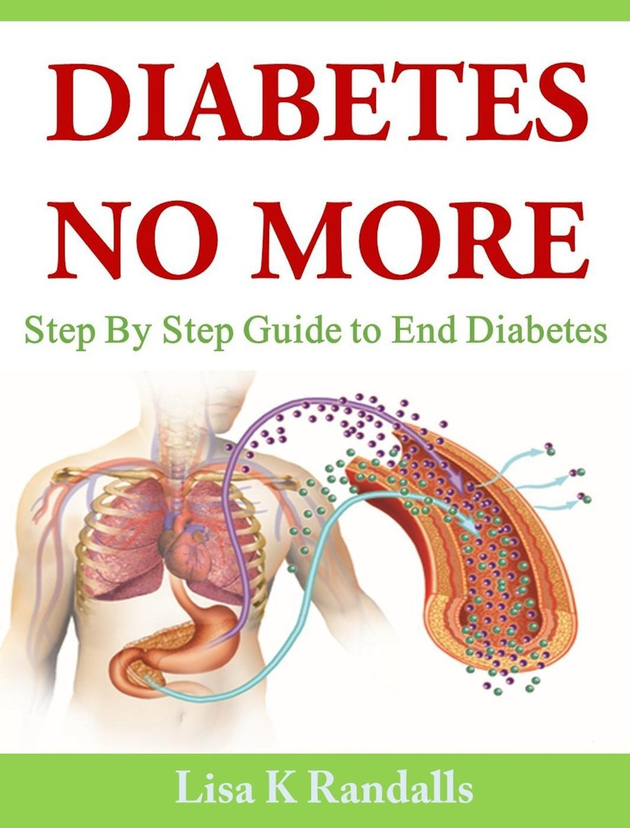 Diabetes No More: Step By Step Guide to End Diabetes
